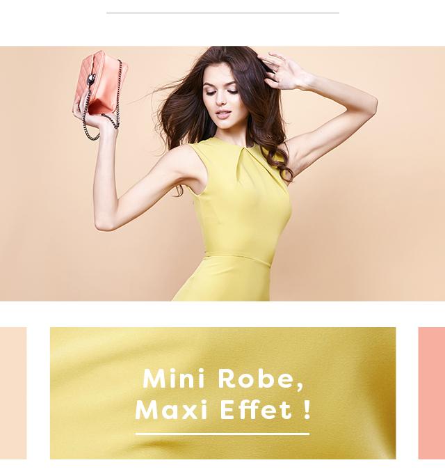 Mini Robe, Maxi Effet !